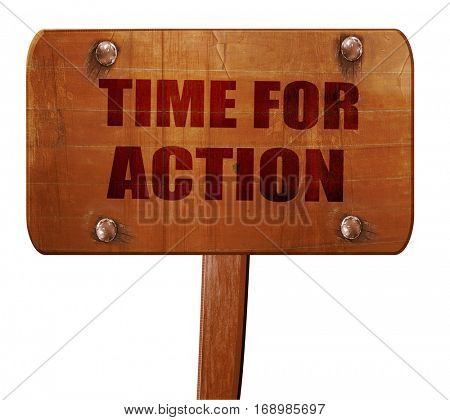 time for action, 3D rendering, text on wooden sign
