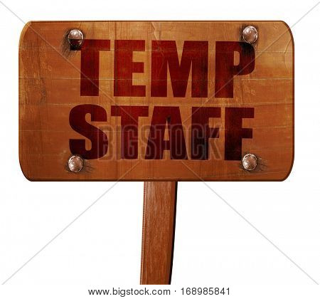 temp staff, 3D rendering, text on wooden sign