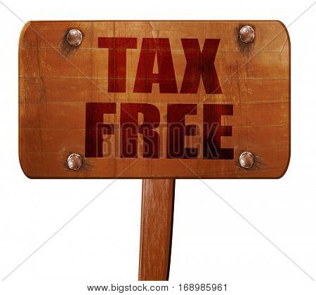 tax free sign, 3D rendering, text on wooden sign