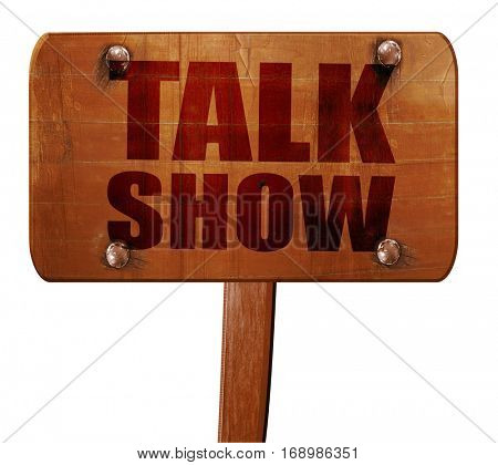 Talk show, 3D rendering, text on wooden sign