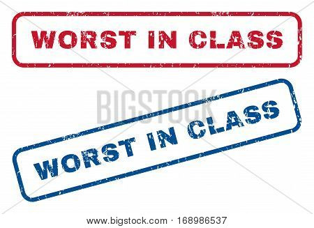 Worst In Class text rubber seal stamp watermarks. Vector style is blue and red ink tag inside rounded rectangular banner. Grunge design and unclean texture. Blue and red stickers.