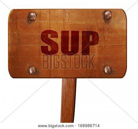 sup internet slang, 3D rendering, text on wooden sign