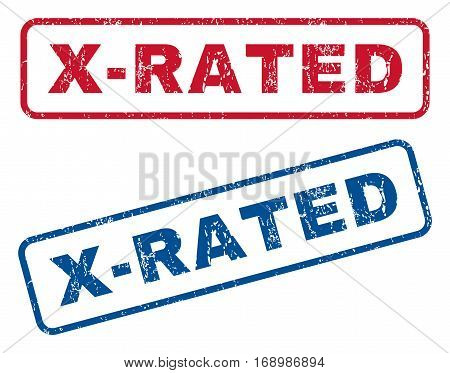 X-Rated text rubber seal stamp watermarks. Vector style is blue and red ink caption inside rounded rectangular banner. Grunge design and dust texture. Blue and red stickers.