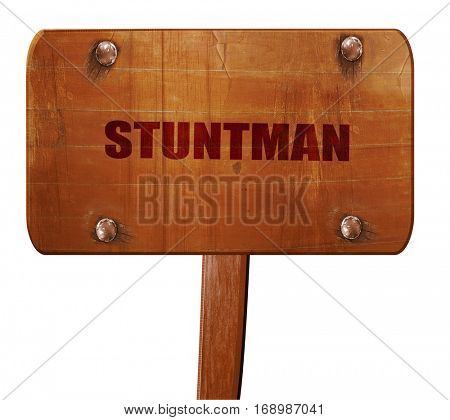 stuntman, 3D rendering, text on wooden sign