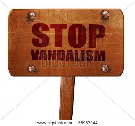 stop vandalism, 3D rendering, text on wooden sign