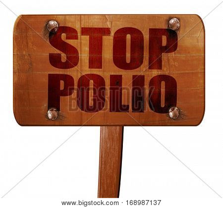 stop polio, 3D rendering, text on wooden sign