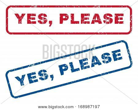 Yes, Please text rubber seal stamp watermarks. Vector style is blue and red ink caption inside rounded rectangular banner. Grunge design and scratched texture. Blue and red emblems.