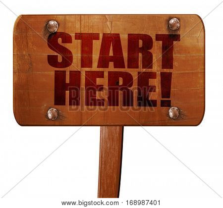 start here!, 3D rendering, text on wooden sign