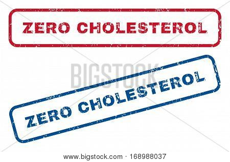 Zero Cholesterol text rubber seal stamp watermarks. Vector style is blue and red ink caption inside rounded rectangular shape. Grunge design and unclean texture. Blue and red signs.