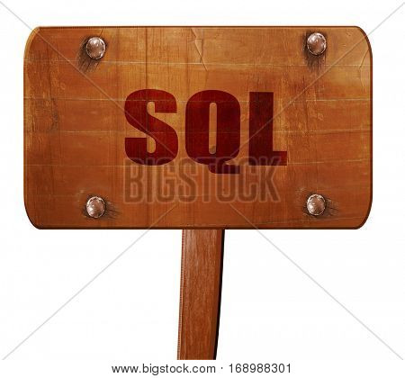 sql, 3D rendering, text on wooden sign