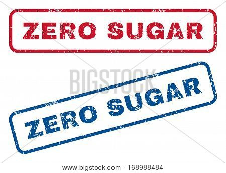 Zero Sugar text rubber seal stamp watermarks. Vector style is blue and red ink caption inside rounded rectangular banner. Grunge design and dust texture. Blue and red emblems.