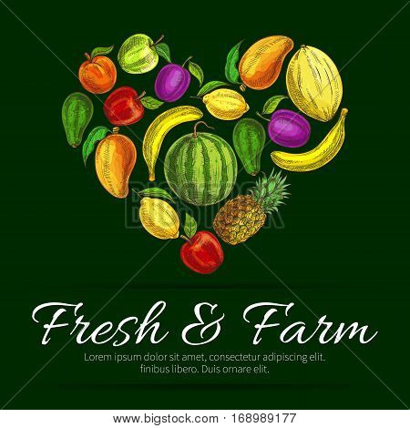 Heart of fresh fruits. Farm harvest of sketched apple and pear, apricot, peach, tropical pineapple with kiwi, banana, exotic mango and avocado, melon, orange, plum, lemon and grape with watermelon. Vector poster