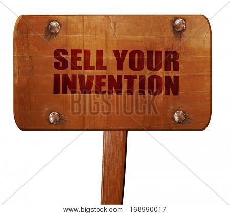 sell your invention, 3D rendering, text on wooden sign