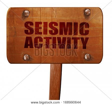 seismic activity, 3D rendering, text on wooden sign