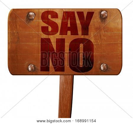 say no, 3D rendering, text on wooden sign