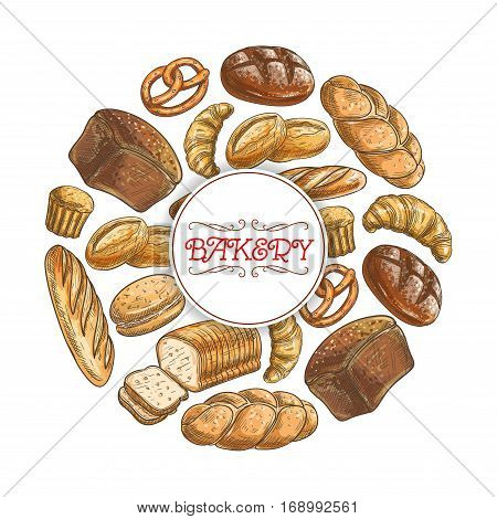 Bread sketch poster of wheat bread long loaf, rye brick and braided bagel, pretzel, sweet pie or cake and croissant, chocolate muffin dessert, sliced wheat bread toasts, baked donut or cupcake. Vector design for bakery, baker shop, patisserie menu poster
