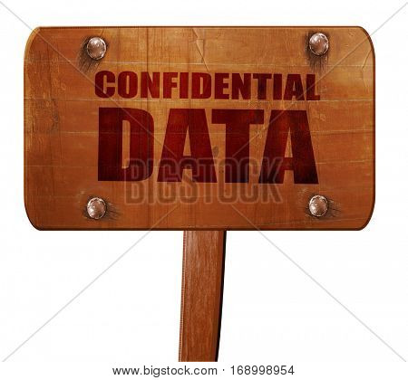 confidential data, 3D rendering, text on wooden sign