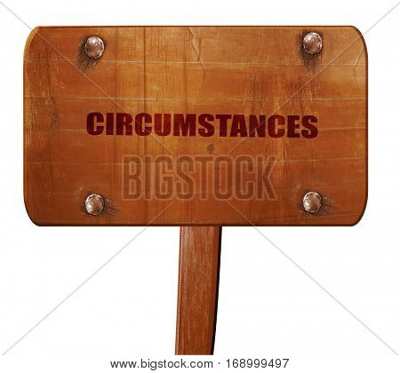 circumstances, 3D rendering, text on wooden sign