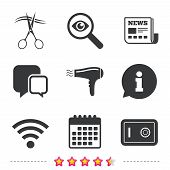 Hotel services icons. Wi-fi, Hairdryer and deposit lock in room signs. Wireless Network. Hairdresser or barbershop symbol. Newspaper, information and calendar icons. Investigate magnifier, chat symbol poster