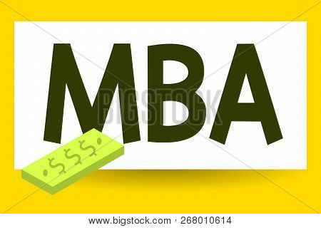 Writing note showing Mba. Business photo showcasing Advanced degree in business fields such as administration and marketing poster