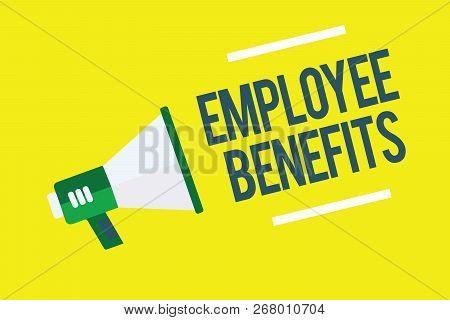 Writing Note Showing Employee Benefits. Business Photo Showcasing Indirect And Noncash Compensation