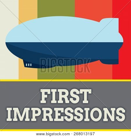 Word Writing Text First Impressions. Business Concept For What A Person Thinks Of You When They Firs
