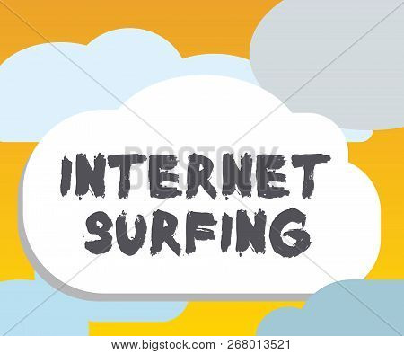 Word Writing Text Internet Surfing. Business Concept For Browsing Hundred Of Websites Using Any Inst