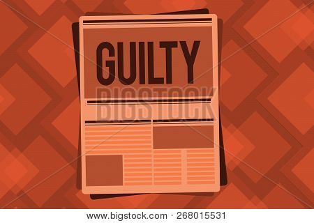 Conceptual Hand Writing Showing Guilty. Business Photo Text Culpable Of Or Responsible For Specified