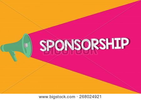 Text Sign Showing Sponsorship. Conceptual Photo Position Of Being A Sponsor Give Financial Support F