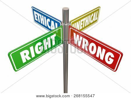 Right Wrong Ethical Unethical Road Street Signs 3d Illustration