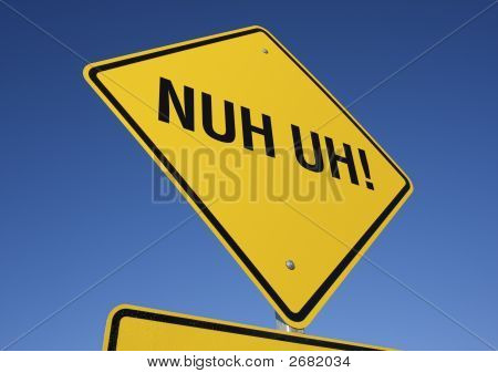 Nuh Uh! road sign isolated on a blue sky background. Contains Clipping Path. poster
