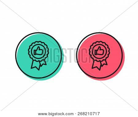 Positive Feedback Line Icon. Award Medal Symbol. Reward Sign. Positive And Negative Circle Buttons C
