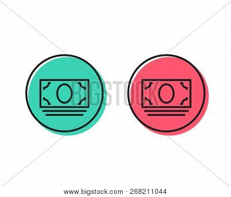 Cash Money Line Icon. Banking Currency Sign. Atm Service Symbol. Positive And Negative Circle Button