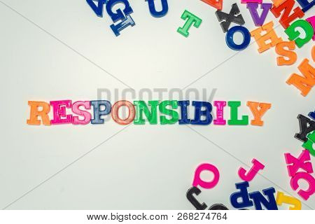 Responsibility Word Made From Colorful Plastic Letters On White Background