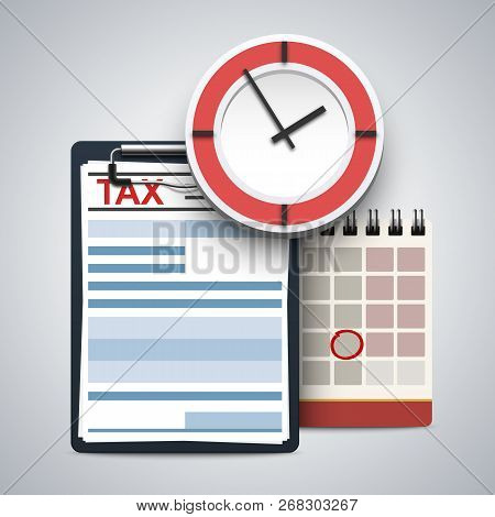 Clipboard With Tax Form, Wall Clock And Flip Calendar. Concept Of Tax Day, Calculation, Payment Or R