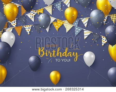 Happy Birthday Holiday Design For Greeting Cards. Bunting Flags, Balloons And Confetti. Template For