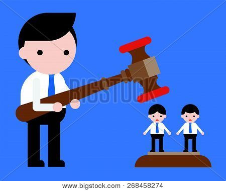 Businessman Holding Hammer, Other Coworkers Standing Under Hammer, Judge People Concept, Vector Illu