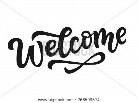 Vector Welcome Hand Written Lettering. Modern Brush Calligraphy, Isolated On White Background. Weddi