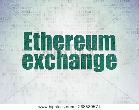 Cryptocurrency Concept: Painted Green Word Ethereum Exchange On Digital Data Paper Background