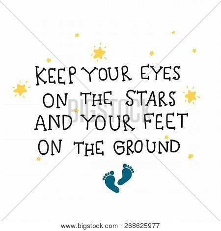 Keep Your Eyes On The Stars And Your Feet On The Ground Word Doodle Illustration