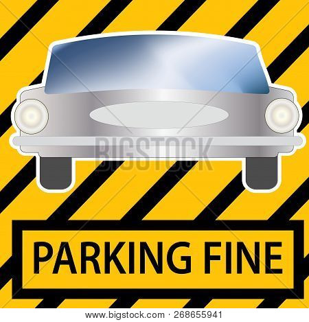 Vector Image Of A Receipt Of A Parking Fine That Says A Parking Fine And A Picture Of The Car