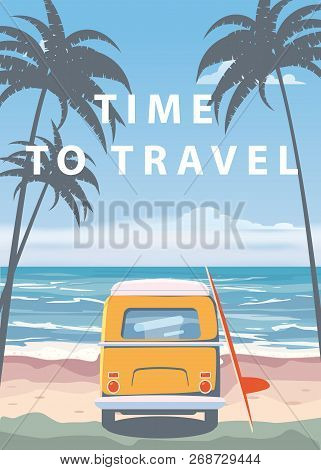 Travel, Trip Vector Illustration. Ocean, Sea, Seascape. Surfing Van, Camper, Bus On Beach. Summer Ho