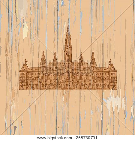 Vienna Townhall Drawing On Wooden Background. Hand-drawn Vector Vintage Illustration.