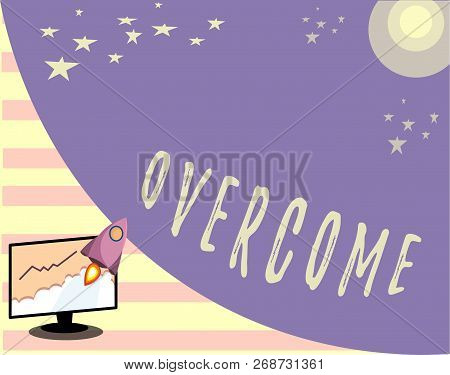 Conceptual Hand Writing Showing Overcome. Business Photo Text Succeed In Dealing With Problem Or Dif