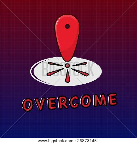 Writing Note Showing Overcome. Business Photo Showcasing Succeed In Dealing With Problem Or Difficul