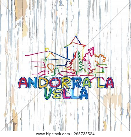 Colorful Andorra Drawing On Wooden Background. Hand-drawn Vintage Vector Illustration.