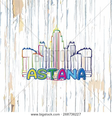 Colorful Astana Drawing On Wooden Background. Hand-drawn Vector Illustration.