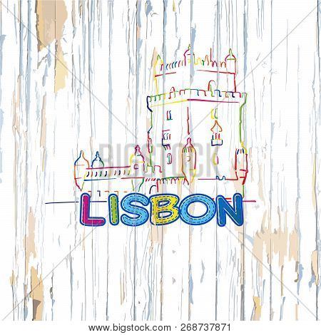 Colorful Lisbon Drawing On Wooden Background. Hand-drawn Vector Illustration.