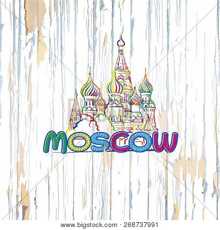 Colorful Moscow Drawing On Wooden Background. Hand-drawn Vector Illustration.