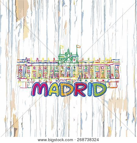 Colorful Madrid Drawing On Wooden Background. Hand-drawn Vector Illustration.